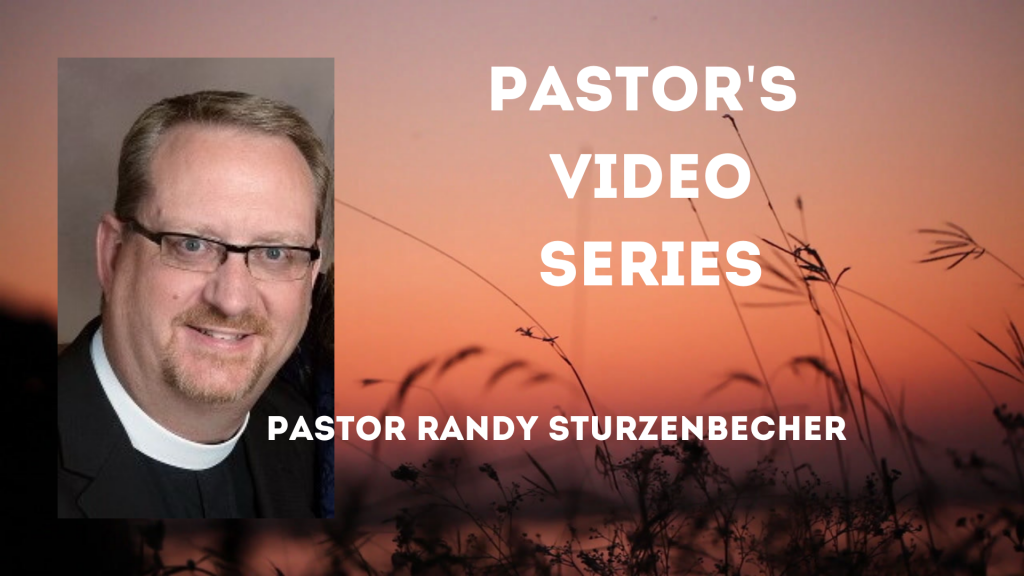 Pastor Randy Sturzenbecher's Video Series